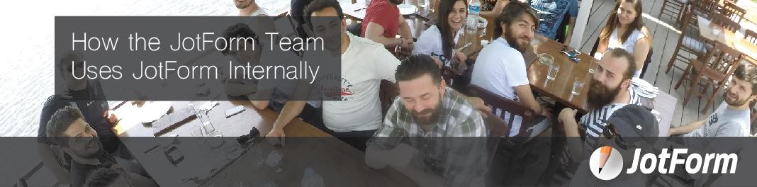 9 Ways the JotForm Team Uses JotForm