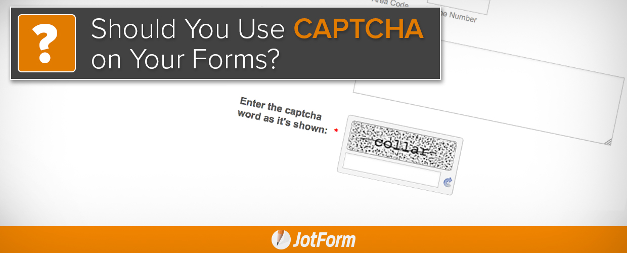 Should You Use CAPTCHA on Your Forms?