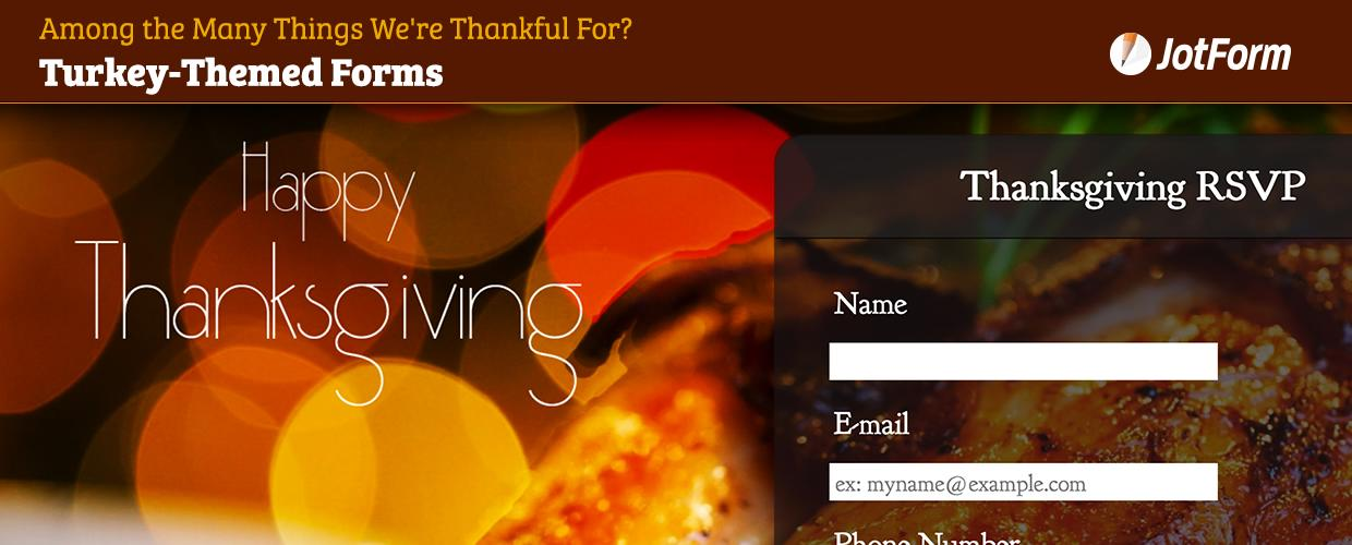 Among The Many Things We're Thankful For? Turkey-Themed Forms