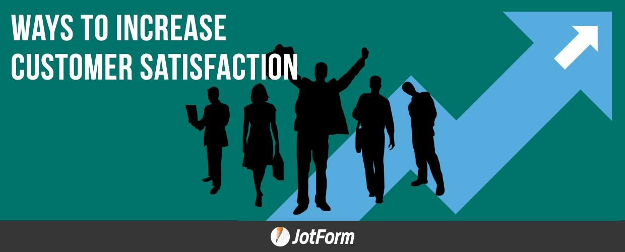 Ways to Increase Customer Satisfaction