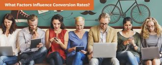 What Factors Influence Conversion Rates?