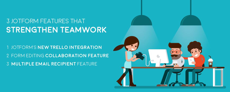 3 JotForm features for effective teamwork