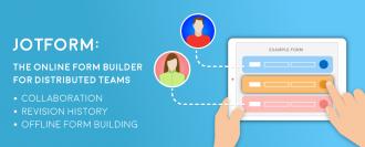 JotForm: the Online Form Builder for Distributed Teams