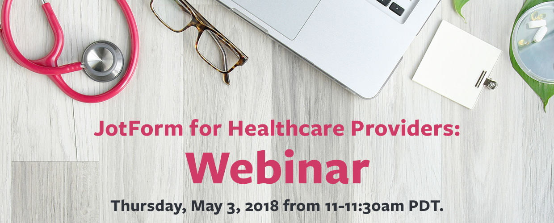 Mark Your Calendars: JotForm for Healthcare Providers Webinar