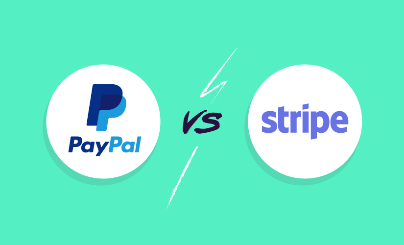 PayPal vs Stripe: Which payment gateway should you choose?