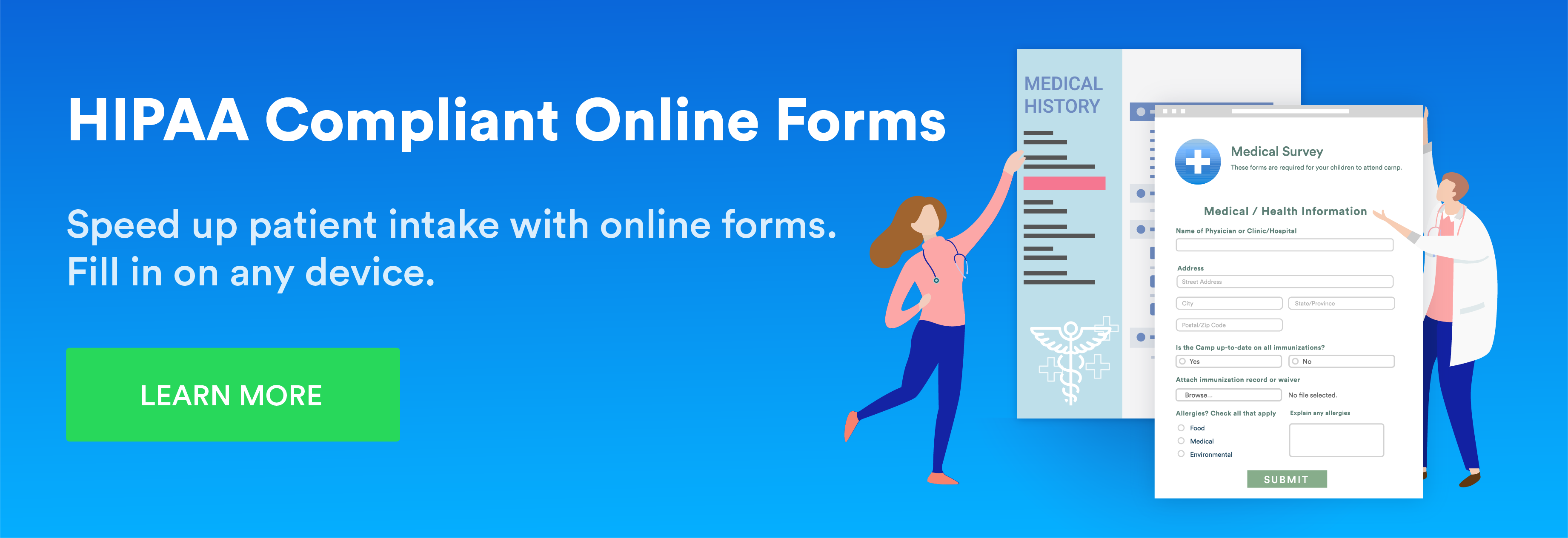 Speed up patient intake with online forms. Fill in on any device.