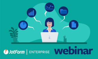 Webinar: How JotForm Enterprise solves your business's data-collection needs
