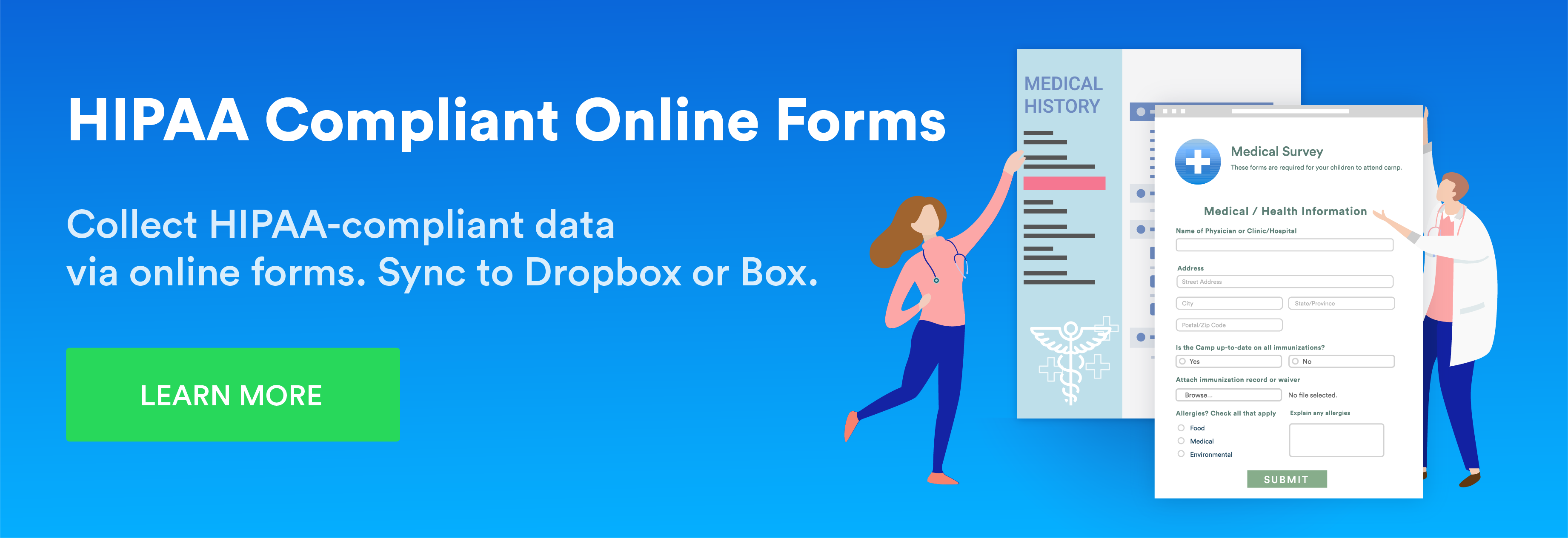 Collect HIPAA-compliant data via online forms. Sync to Dropbox or Box.