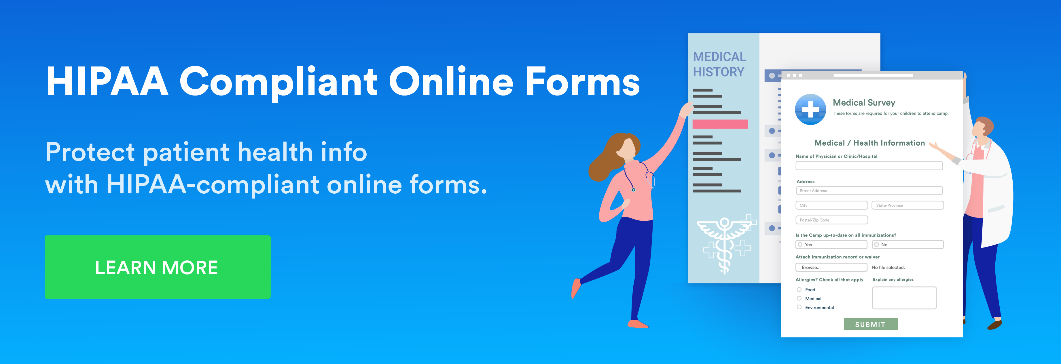 Protect patient health info with HIPAA-compliant online forms.