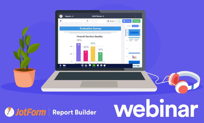 Webinar: Introducing JotForm Report Builder