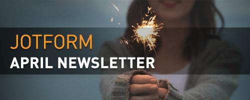JotForm April Newsletter