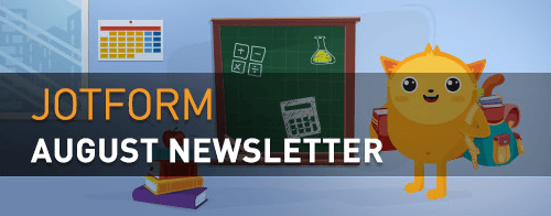 Visual: JotForm August Newsletter