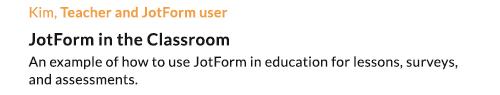 Kim, Teacher and JotForm user
