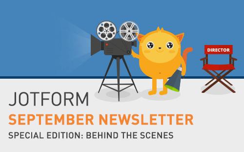 Visual: JotForm September Newsletter - Behind the Scenes at JotForm