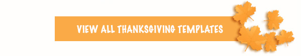 View all Thanksgiving Templates